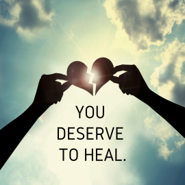 You deserve to heal.